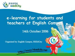 e-learning for students and teachers at English Campus 14th October 2006