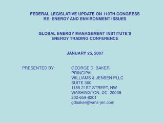 FEDERAL LEGISLATIVE UPDATE ON 110TH CONGRESS RE: ENERGY AND ENVIRONMENT ISSUES