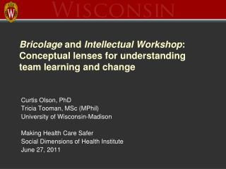 Curtis Olson, PhD Tricia Tooman, MSc (MPhil) University of Wisconsin-Madison