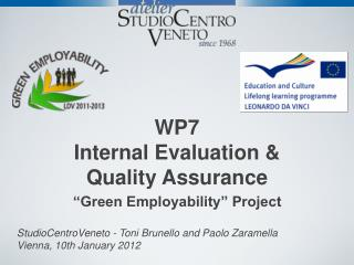 WP7 Internal Evaluation & Quality Assurance