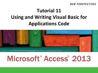Tutorial 11 Using and Writing Visual Basic for Applications Code