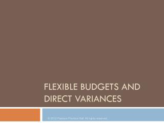 Flexible Budgets and Direct Variances