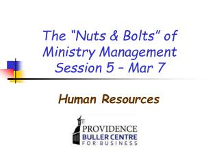 "The ""Nuts & Bolts"" of Ministry Management Session 5 – Mar 7"