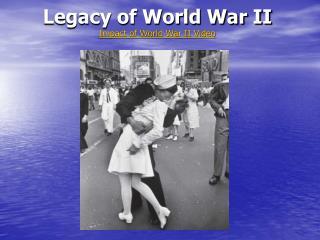Legacy of World War II Impact of World War II Video