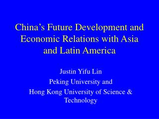 China's Future Development and Economic Relations with Asia and Latin America