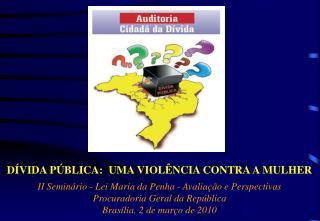 DÍVIDA PÚBLICA:  UMA VIOLÊNCIA CONTRA A MULHER