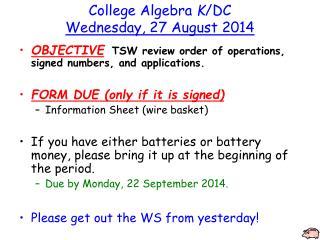 College Algebra  K /DC Wednesday ,  27 August 2014