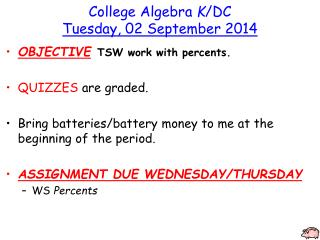 College Algebra  K /DC Tuesday ,  02  September  2014