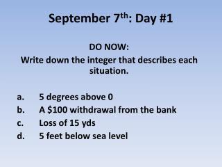 September 7 th : Day #1
