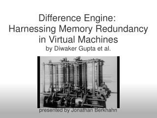 Difference Engine: Harnessing Memory Redundancy in Virtual Machines by Diwaker Gupta et al.