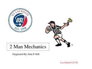 2 Man Mechanics