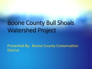 Boone County Bull Shoals Watershed Project