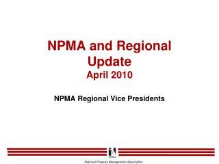 NPMA and Regional  Update  April 2010