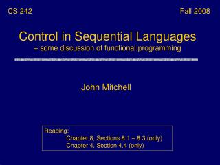 Control in Sequential Languages + some discussion of functional programming