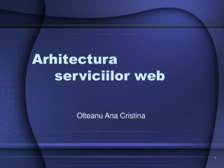 Arhitectura  serviciilor web
