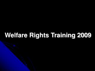 Welfare Rights Training 2009