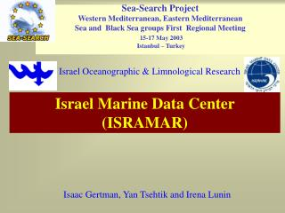Sea-Search Project  Western Mediterranean, Eastern Mediterranean Sea and  Black Sea groups First  Regional Meeting  15-1