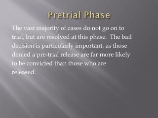 Pretrial  Phase