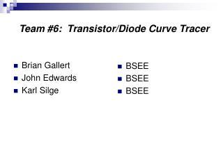 Team #6:  Transistor/Diode Curve Tracer
