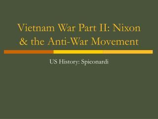 Vietnam War Part II: Nixon & the Anti-War Movement