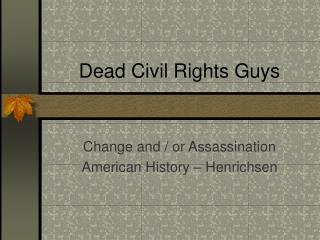 Dead Civil Rights Guys
