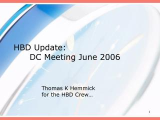 HBD Update: 	DC Meeting June 2006