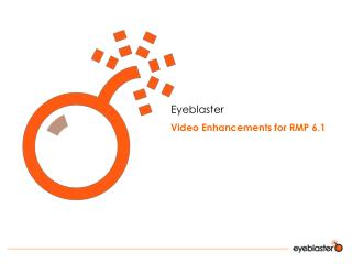 Eyeblaster Video Enhancements for RMP 6.1