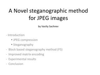 A Novel steganographic method for JPEG images by Vasiliy Sachnev