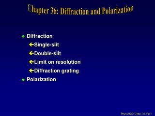 Chapter 36: Diffraction and Polarization