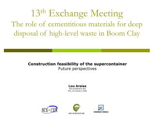 Construction feasibility of the supercontainer Future perspectives Lou Areias ESV EURIDICE GIE
