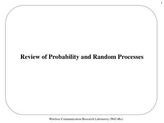 Review of Probability and Random Processes