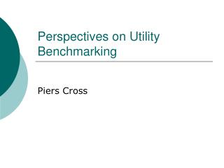 Perspectives on Utility Benchmarking