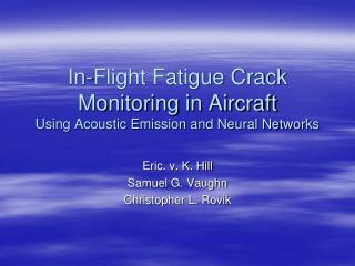 In-Flight Fatigue Crack Monitoring in Aircraft Using Acoustic Emission and Neural Networks