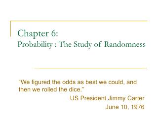 Chapter 6: Probability : The Study of Randomness