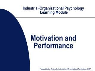 Industrial-Organizational Psychology  Learning Module Motivation and Performance