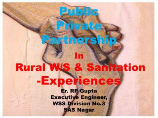 Public  Private  Partnership In Rural W/S & Sanitation Experiences Er. RP Gupta