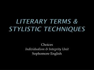 Literary Terms & Stylistic Techniques