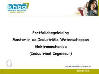 Portfoliobegeleiding Master in de Industri�le Wetenschappen Elektromechanica