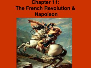 Chapter 11:  The French Revolution &  Napoleon