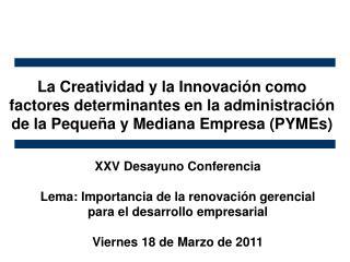 XXV Desayuno Conferencia Lema: Importancia de la renovaci�n gerencial