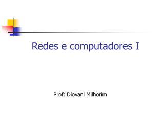 Redes e computadores I