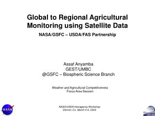 Global to Regional Agricultural Monitoring using Satellite Data NASA