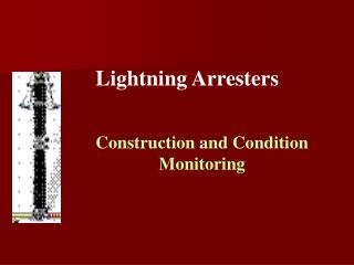 Construction and Condition Monitoring