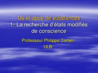 Us et abus de substances  1- La recherche d��tats modifi�s de conscience