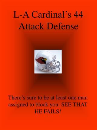 L-A Cardinal s 44 Attack Defense