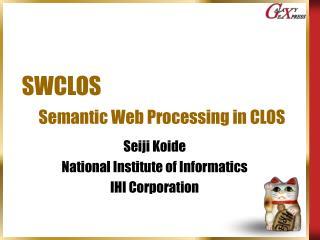 SWCLOS Semantic Web Processing in CLOS