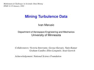 Mining Turbulence Data Ivan Marusic Department of Aerospace Engineering and Mechanics