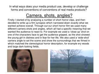 Camera, shots, angles?
