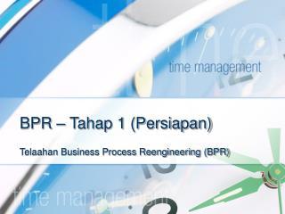 BPR – Tahap 1 (Persiapan)