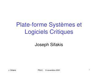 Plate-forme Systèmes et Logiciels Critiques